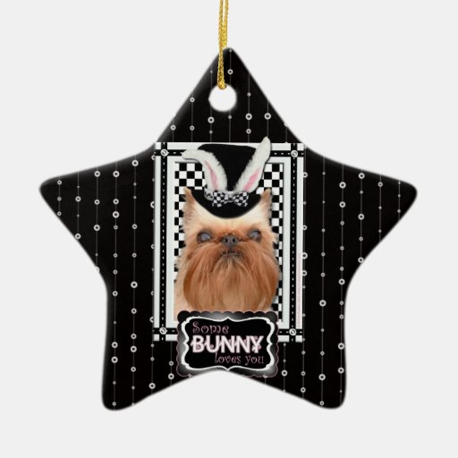 Easter - Some Bunny Loves You - Brussels Griffon Christmas Tree Ornament