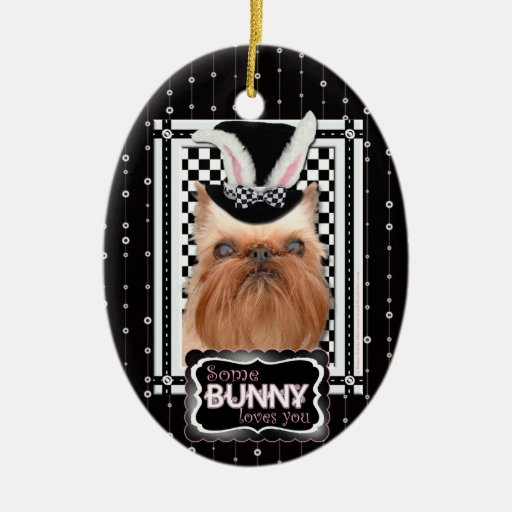 Easter - Some Bunny Loves You - Brussels Griffon Christmas Ornament