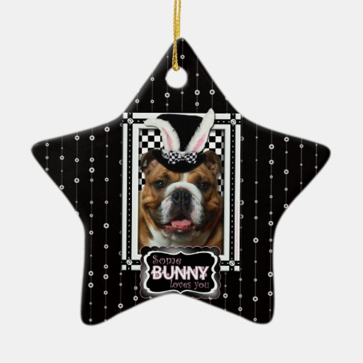 Easter - Some Bunny Loves You - Bulldog Ornament