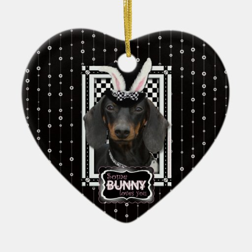 Easter - Some Bunny Loves You - Dachshund Ornaments