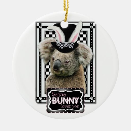 Easter - Some Bunny Loves You - Koala Christmas Tree Ornaments