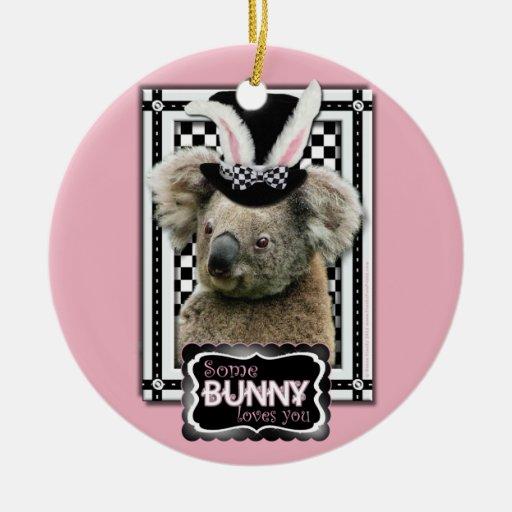 Easter - Some Bunny Loves You - Koala Ornaments