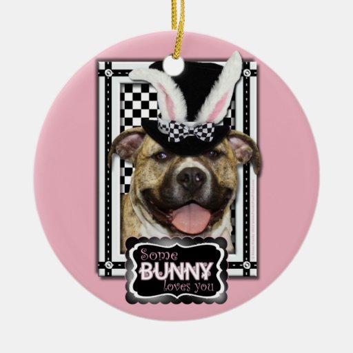 Easter - Some Bunny Loves You - Pitbull Christmas Tree Ornament