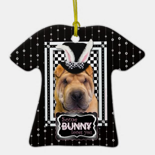 Easter - Some Bunny Loves You - Shar Pei Christmas Tree Ornaments