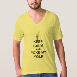 Easter t-shirt, KEEP CALM and POKE MY YOLK T-Shirt