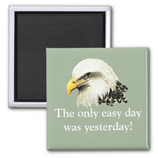 Easy Day was Yesterday USA Military Bald Eagle Magnet
