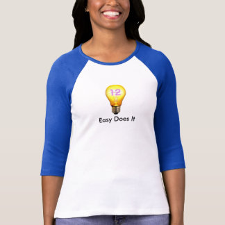 Easy Does It 12 Step T-Shirt