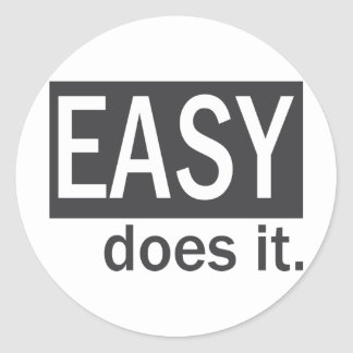 Easy Does It Drk Gry/White Classic Round Sticker