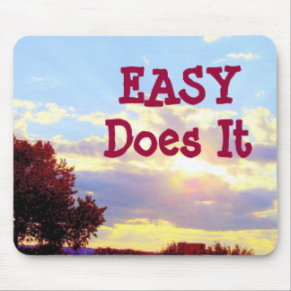 "Easy Does It ""Radiance"" mousepad"