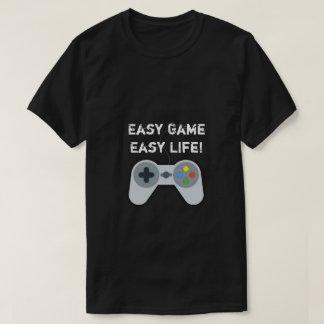 Easy Game..Easy Life gamer t-shirt. T-Shirt