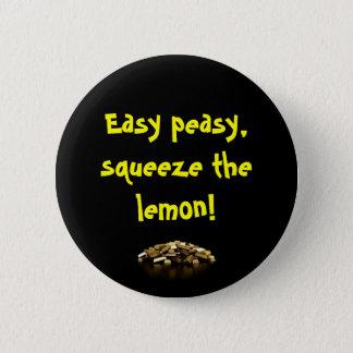 Easy Peasy! 6 Cm Round Badge
