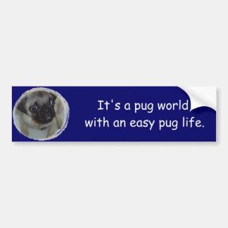 Easy pug life bumper sticker