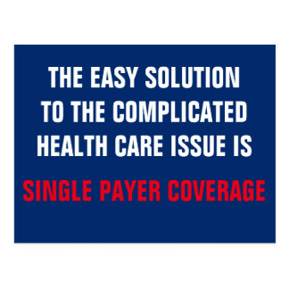 Easy Solution to Health Care is Single Payer Postcard