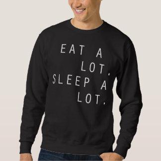 Eat A Lot. Sleep A Lot. Sweatshirt