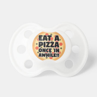 Eat A Pizza Once In Awhile Dummy