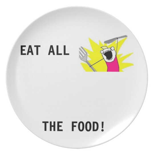 Eat all the food! Meme plate. Plate