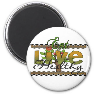 Eat and Live Healthy 6 Cm Round Magnet