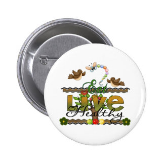 Eat and Live Healthy Pinback Buttons