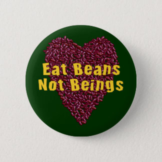 Eat Beans Not Beings 6 Cm Round Badge