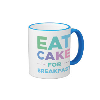Eat Cake For Breakfast Mug