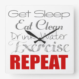 Eat Clean, Drink Water, Exercise & Repeat Clock