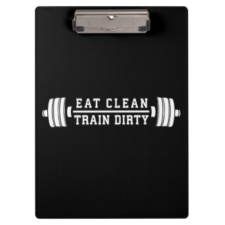 Eat Clean, Train Dirty - Workout Inspirational Clipboard