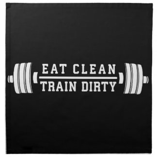 Eat Clean, Train Dirty - Workout Inspirational Napkin