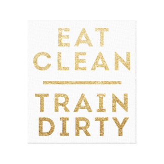 Eat Clean Train Dirty Wrapped Canvas Wall Art Stretched Canvas Print
