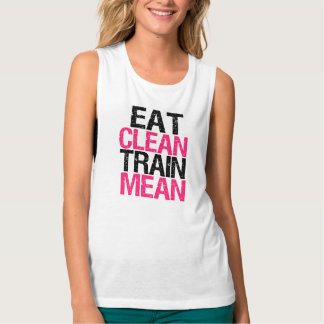 Eat Clean Train Mean funny workout shirt