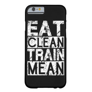 EAT CLEAN, TRAIN MEAN - Workout Motivational Barely There iPhone 6 Case