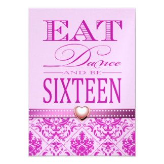 Eat Dance and be Sixteen - Pretty in Pink Sweet 16 11 Cm X 16 Cm Invitation Card