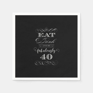 Eat Drink and be Fabulously Forty Birthday Party Disposable Serviette