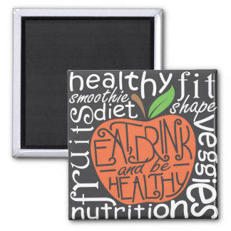Eat, drink and be healthy quote square magnet