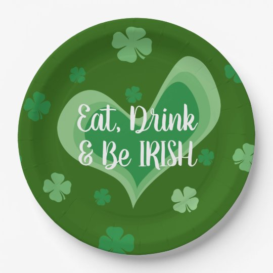 Eat drink and Be Irish St Patrick's day party Paper Plate