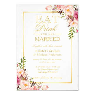 EAT Drink and Be Married Chic Gold Floral Wedding 13 Cm X 18 Cm Invitation Card