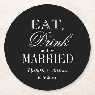 Eat drink and be married classy wedding coasters round paper coaster