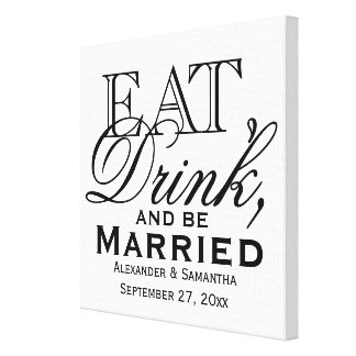 Eat, Drink, and Be Married Custom Wedding Gallery Wrap Canvas