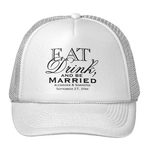 Eat, Drink, and Be Married Custom Wedding Hats