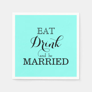 Eat Drink and be Married Disposable Serviettes