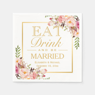 EAT Drink and Be Married Elegant Chic Floral Gold Paper Serviettes