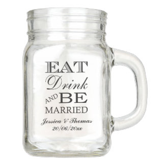 Eat Drink And Be Married Mason Jar