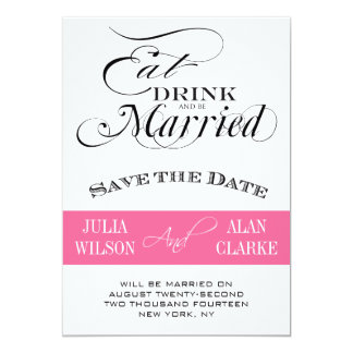 Eat, Drink and Be Married Save the Date Pink 13 Cm X 18 Cm Invitation Card