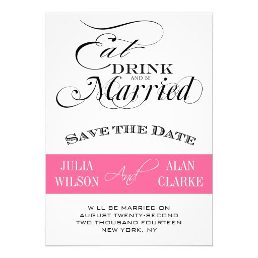 Eat, Drink and Be Married Save the Date Pink Custom Invites