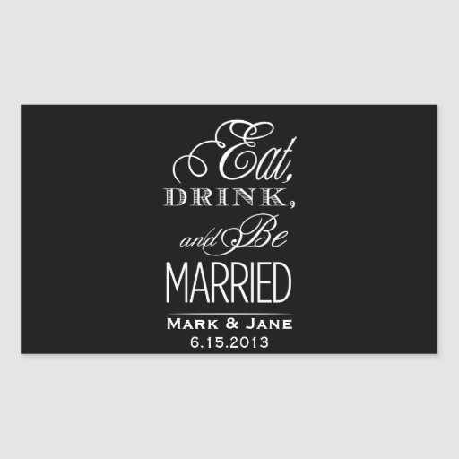 Eat Drink and Be Married Rectangle Stickers