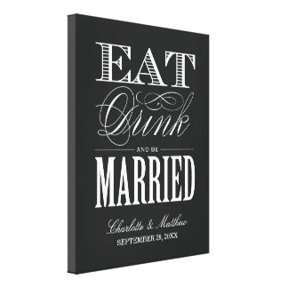 EAT DRINK AND BE MARRIED | WEDDING CANVAS STRETCHED CANVAS PRINTS