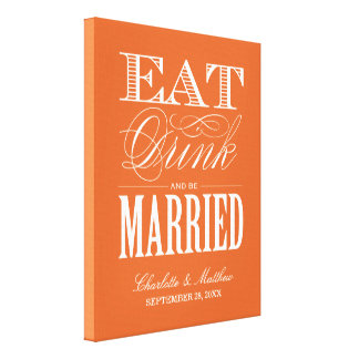 EAT DRINK AND BE MARRIED   WEDDING CANVAS GALLERY WRAPPED CANVAS