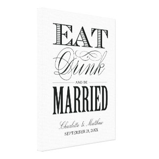 EAT DRINK AND BE MARRIED   WEDDING CANVAS STRETCHED CANVAS PRINT