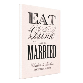 EAT DRINK AND BE MARRIED | WEDDING CANVAS GALLERY WRAP CANVAS