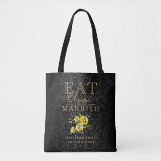 Eat, Drink and be Married  Yellow Flowers on Black Tote Bag