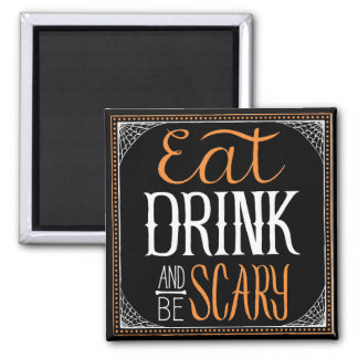 Eat Drink and be Scary Decorative Halloween Design Square Magnet